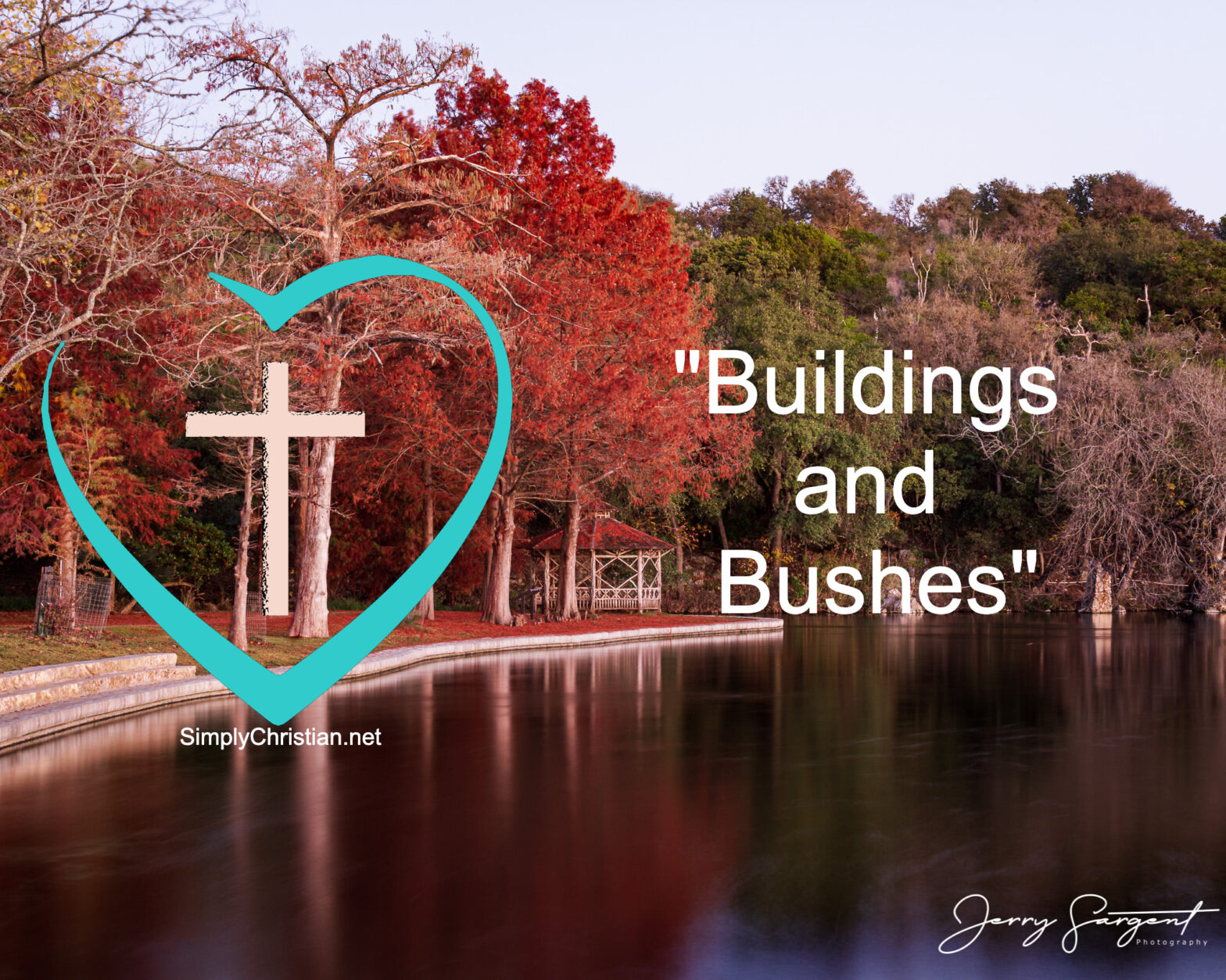 Buildings and Bushes SimplyChristian Dave Nance