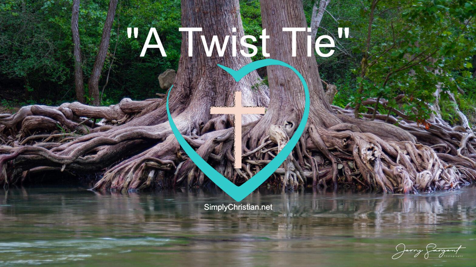 Simply Christian A Twist Tie David Tud Nance Jerry Sargent Open to Jesus
